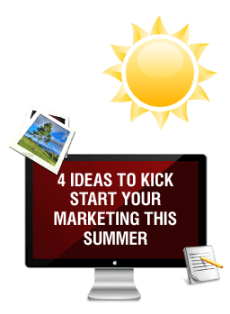4 Ideas to Kick Start Your Marketing This Summer