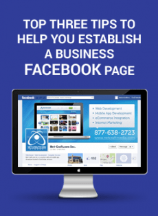 Top Three Tips to Help You Establish a Business Facebook Page