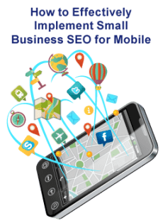 How to Effectively Implement Small Business SEO for Mobile