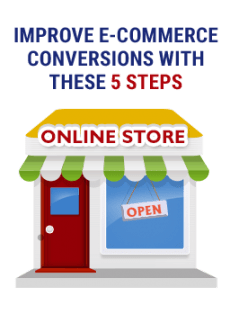 Improve E-Commerce Conversions with These 5 Steps
