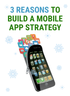 Three Reasons to Build a Mobile App Strategy