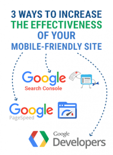 3 Ways to Increase the Effectiveness of Your Mobile-Friendly Site