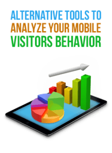 Alternative Tools to Analyze Your Mobile Visitors Behavior