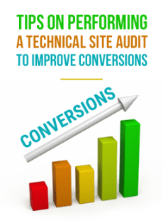 Tips On Performing a Technical Site Audit to Improve Conversions